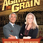 Against The Grain Cover by Brian Tracy  and Judy van Niekerk