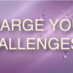 CHARGE YOUR CHALLENGES